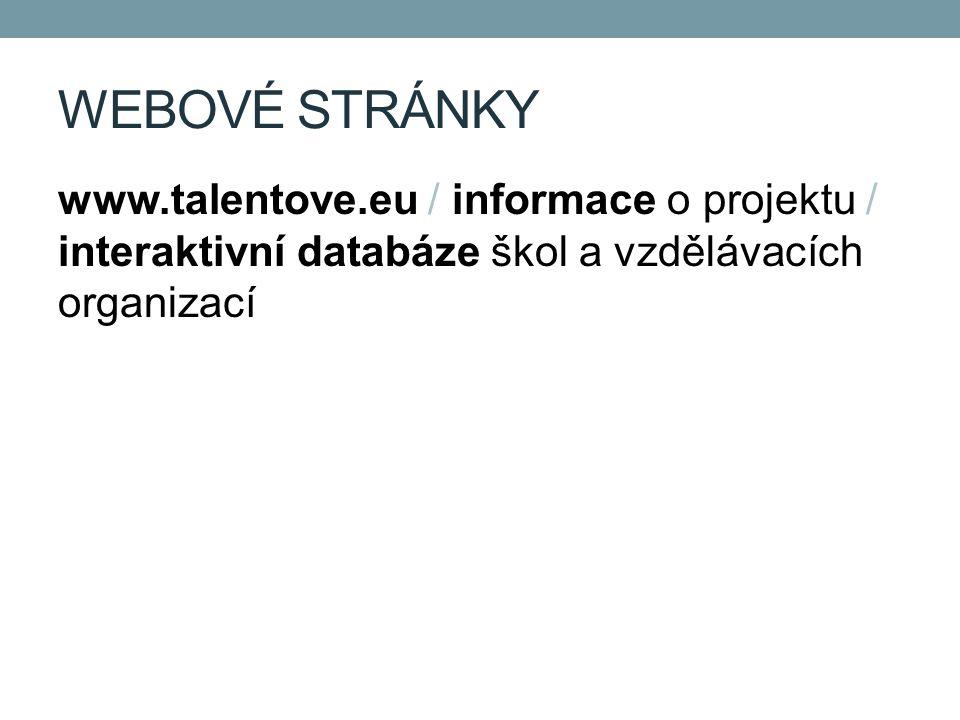 WEBOVÉ STRÁNKY www.talentove.eu / informace o projektu / interaktivní databáze škol a vzdělávacích organizací