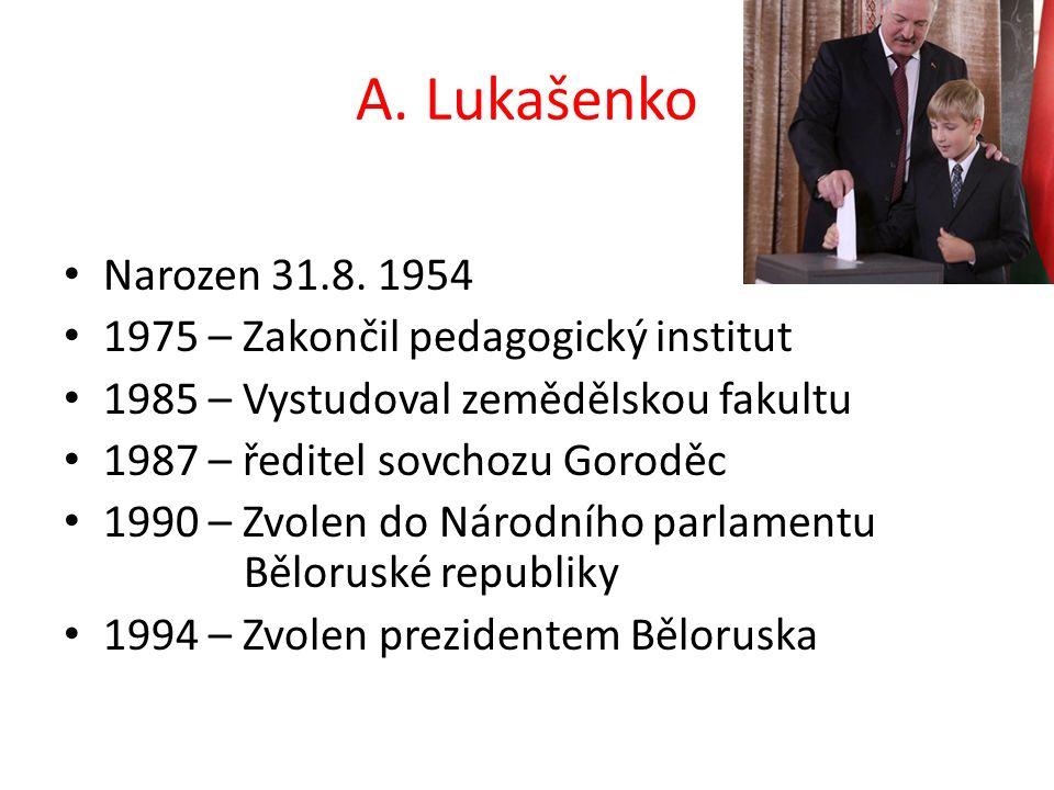 A. Lukašenko Narozen 31.8. 1954 1975 – Zakončil pedagogický institut 1985 – Vystudoval zemědělskou fakultu 1987 – ředitel sovchozu Goroděc 1990 – Zvol