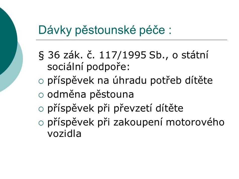 Dávky pěstounské péče : § 36 zák. č.