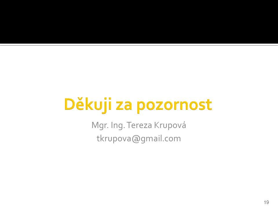 19 Mgr. Ing. Tereza Krupová tkrupova@gmail.com
