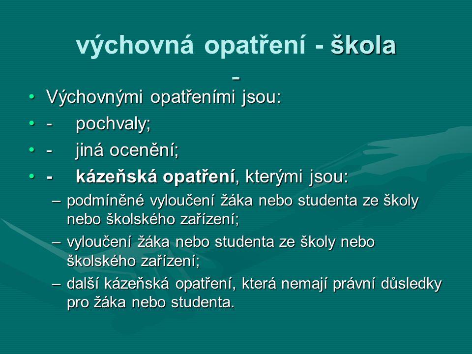 škola výchovná opatření - škola Podle ustanovení § 31 odst.