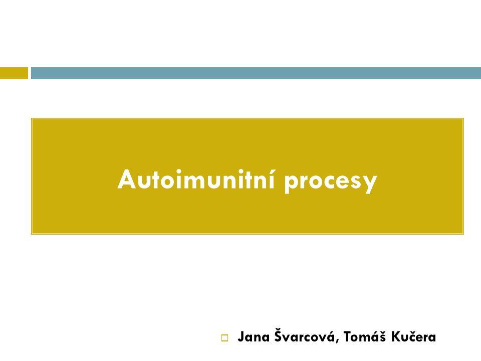 Autoimunitní (AI) choroby  na jejich mechanismu se podílí autoimunitní odpověď  (proti jednomu či více autoantigenům)  primární patologický proces – poškození tkáně imunitní odpovědí  autoprotilátky  autoreaktivní buňky (většinou CD4 T-buňky, také CD8 a B-buňky)  infiltrace postižených tkání imunitními buňkami např.