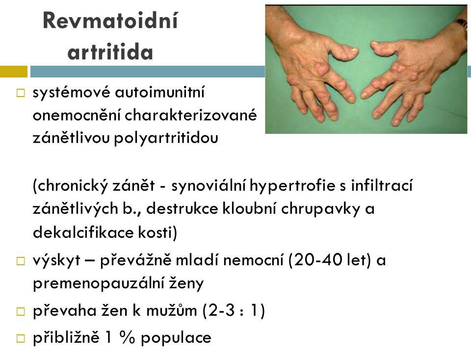 Revmatoidní artritida (RA)  etiologie – příčina vzniku a rozvoje RA stále neznámá.