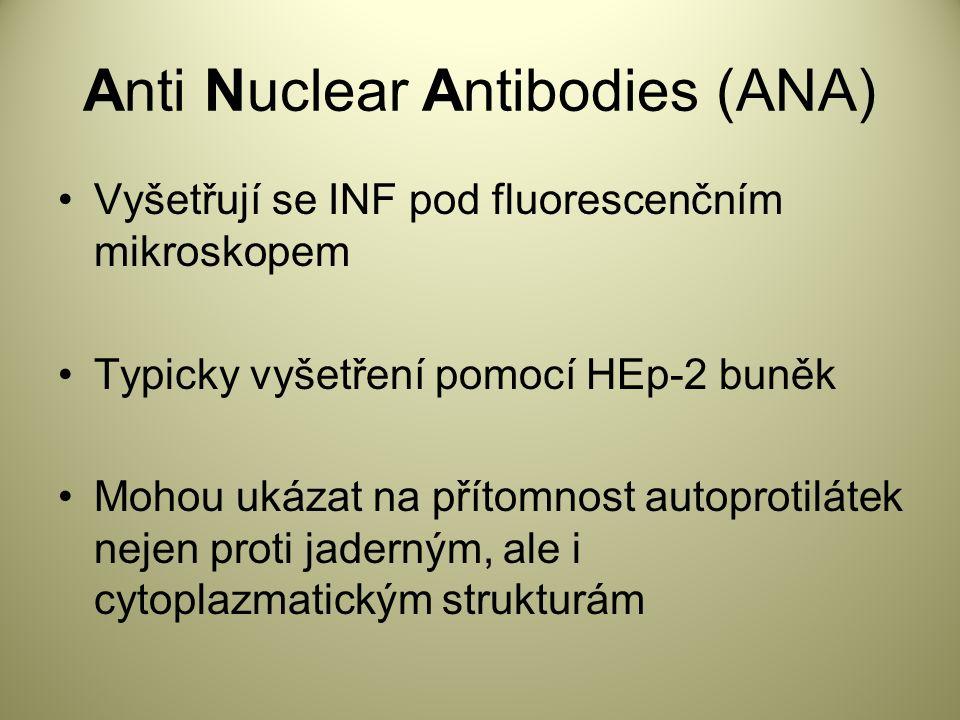 Anti Nuclear Antibodies (ANA) Vyšetřují se INF pod fluorescenčním mikroskopem Typicky vyšetření pomocí HEp-2 buněk Mohou ukázat na přítomnost autoprotilátek nejen proti jaderným, ale i cytoplazmatickým strukturám