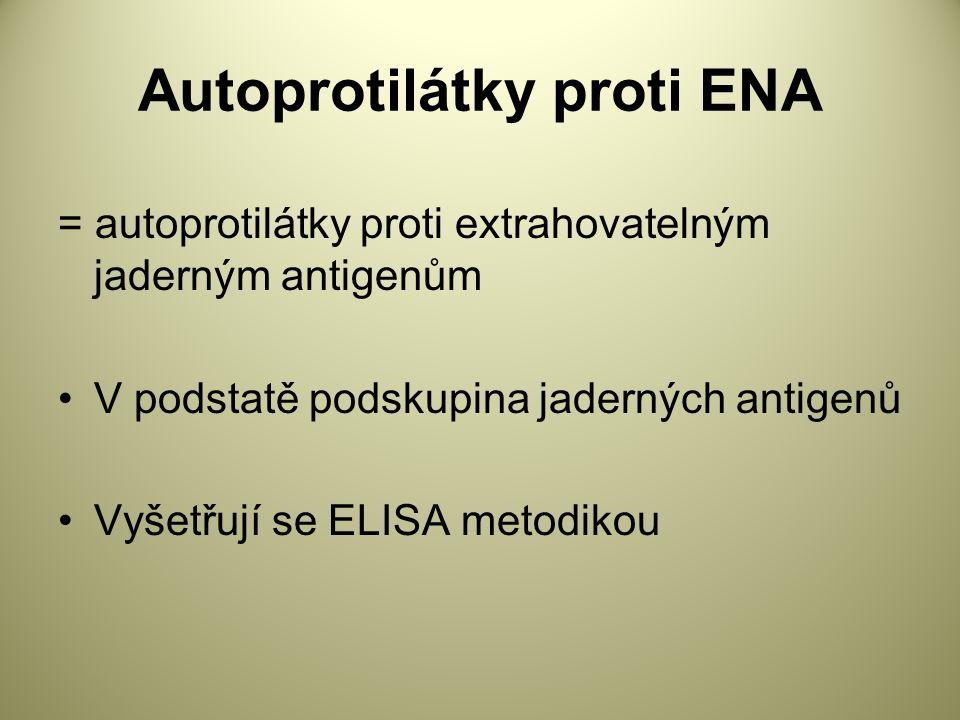 Autoprotilátky proti ENA = autoprotilátky proti extrahovatelným jaderným antigenům V podstatě podskupina jaderných antigenů Vyšetřují se ELISA metodikou