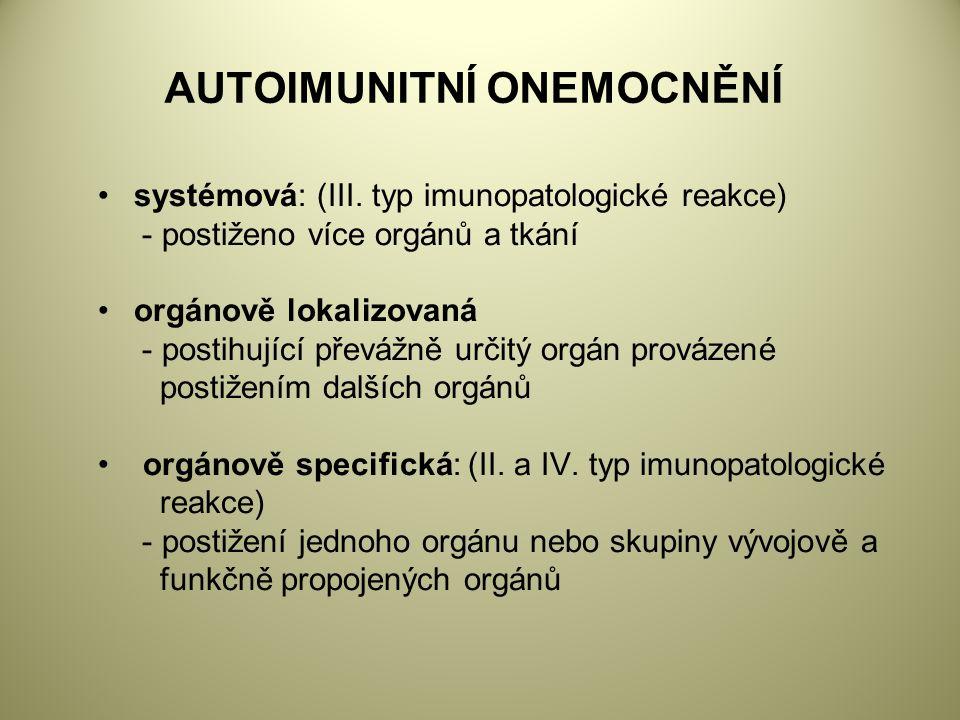 AUTOIMUNITNÍ ONEMOCNĚNÍ systémová: (III.