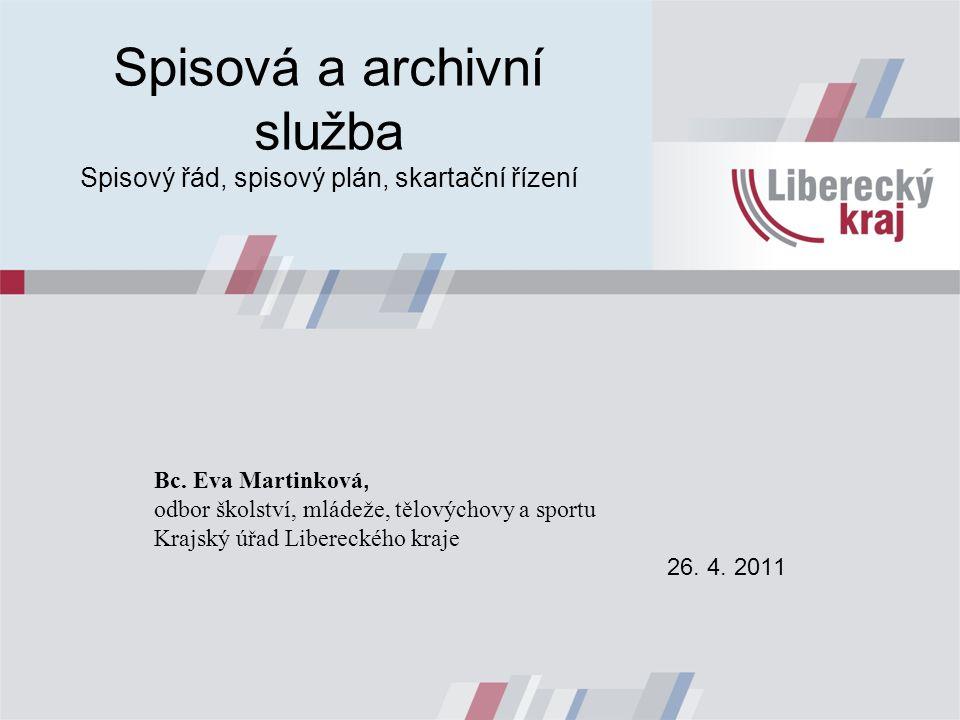 Spisová a archivní služba Spisový řád, spisový plán, skartační řízení Bc.