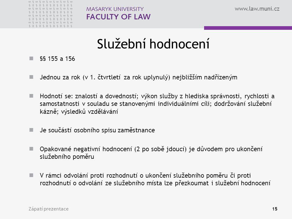 www.law.muni.cz Služební hodnocení §§ 155 a 156 Jednou za rok (v 1.