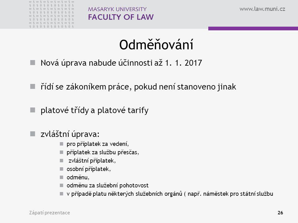 www.law.muni.cz Odměňování Nová úprava nabude účinnosti až 1.