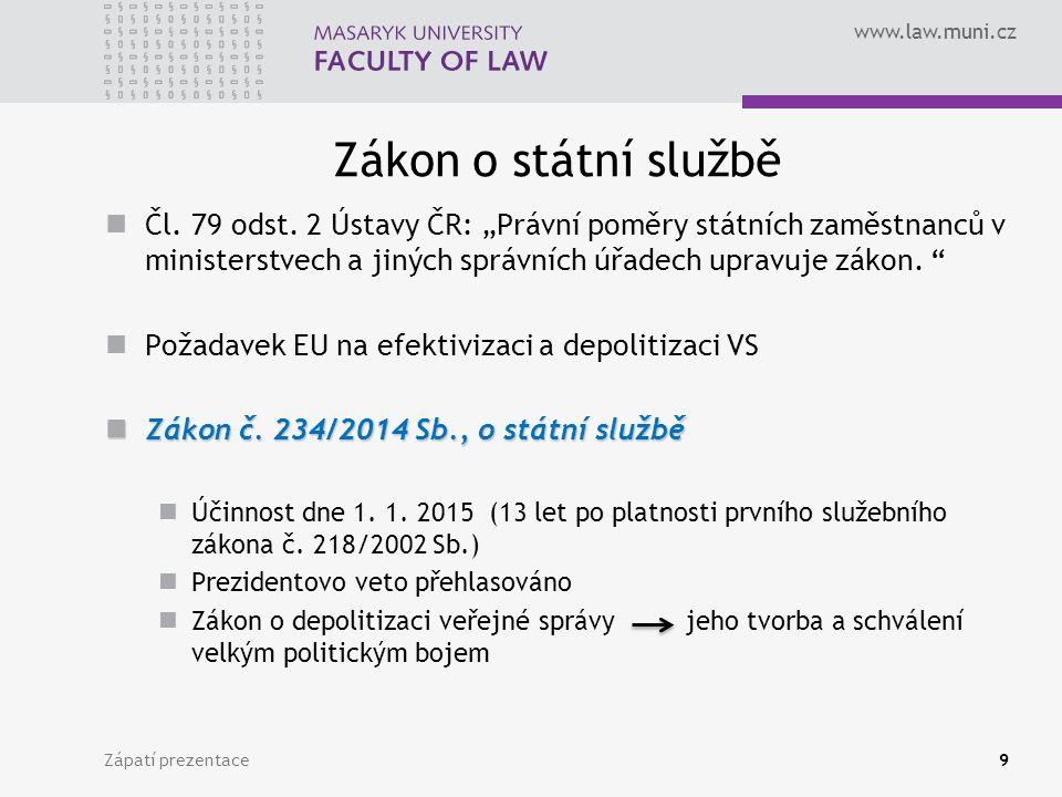 www.law.muni.cz Zápatí prezentace9 Zákon o státní službě Čl.