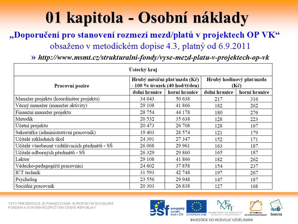 """6 01 kapitola - Osobní náklady """"Doporučení pro stanovení rozmezí mezd/platů v projektech OP VK"""" obsaženo v metodickém dopise 4.3, platný od 6.9.2011 »"""