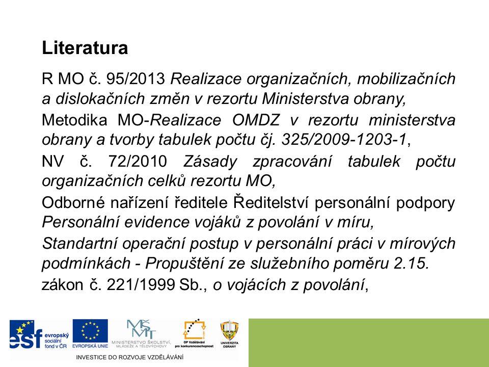 Literatura R MO č. 95/2013 Realizace organizačních, mobilizačních a dislokačních změn v rezortu Ministerstva obrany, Metodika MO-Realizace OMDZ v rezo
