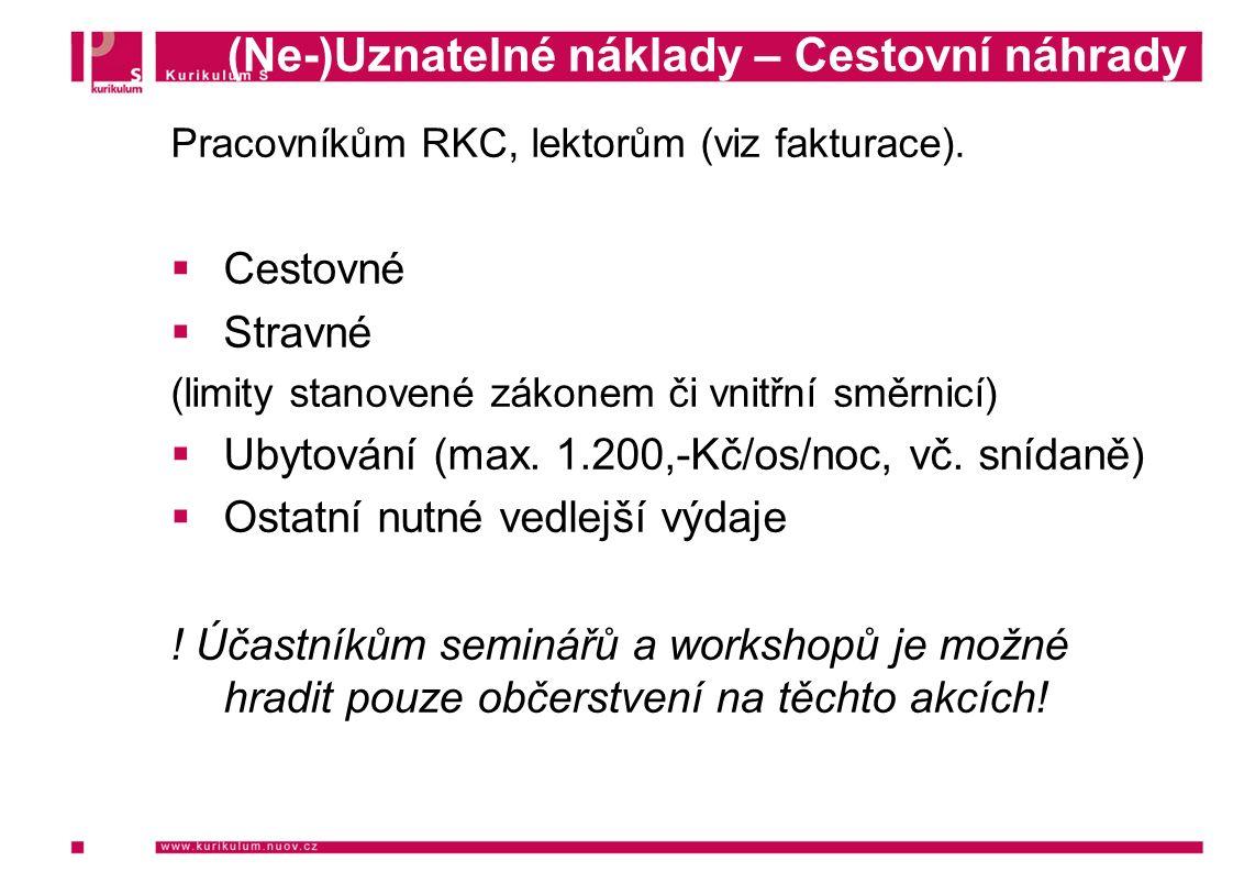 (Ne-)Uznatelné náklady – Cestovní náhrady Pracovníkům RKC, lektorům (viz fakturace).