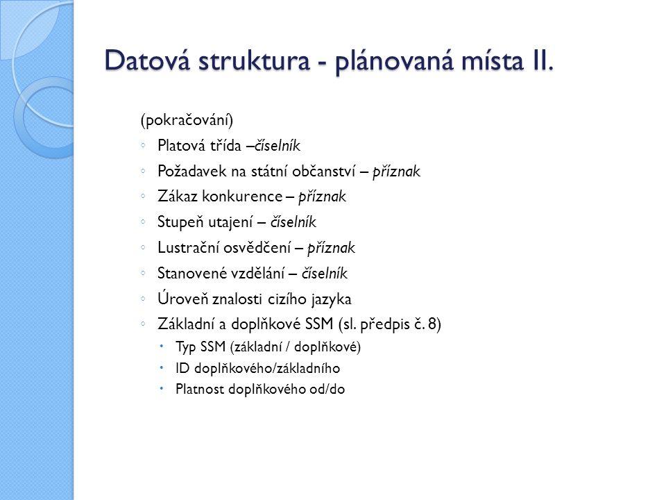 Datová struktura - plánovaná místa II.