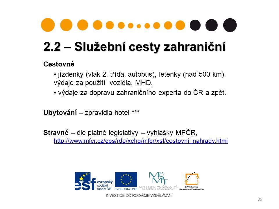 2.2 Služební cesty zahraniční 2.2 – Služební cesty zahraniční 25 Cestovné jízdenky (vlak 2.