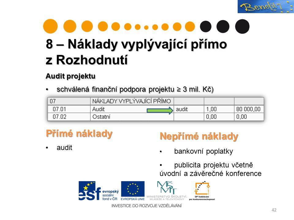8 – Náklady vyplývající přímo z Rozhodnutí 42 Audit projektu schválená finanční podpora projektu ≥ 3 mil.