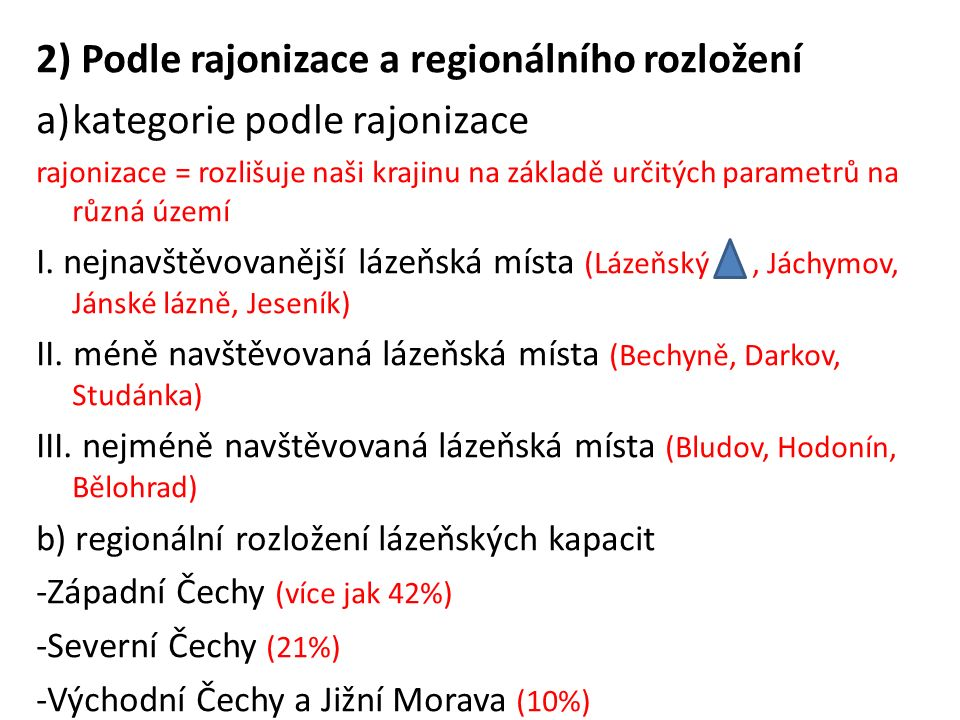 2) Podle rajonizace a regionálního rozložení a)kategorie podle rajonizace rajonizace = rozlišuje naši krajinu na základě určitých parametrů na různá území I.