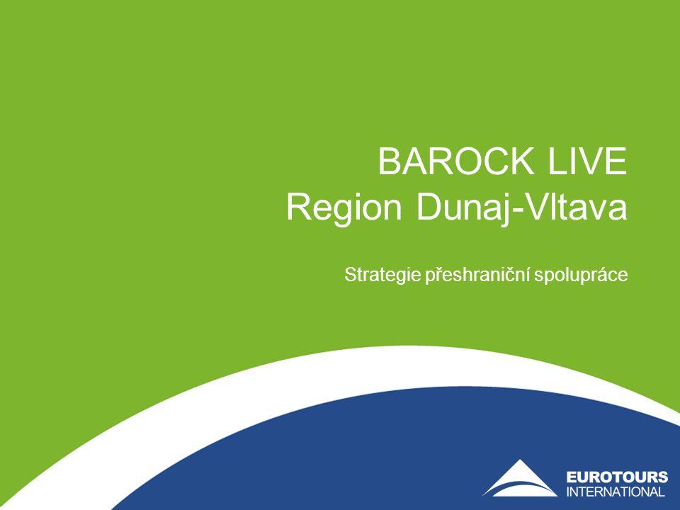 BAROCK LIVE Region Dunaj-Vltava Strategie přeshraniční spolupráce