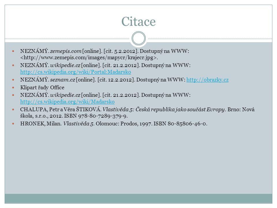 Citace NEZNÁMÝ. zemepis.com [online]. [cit. 5.2.2012].