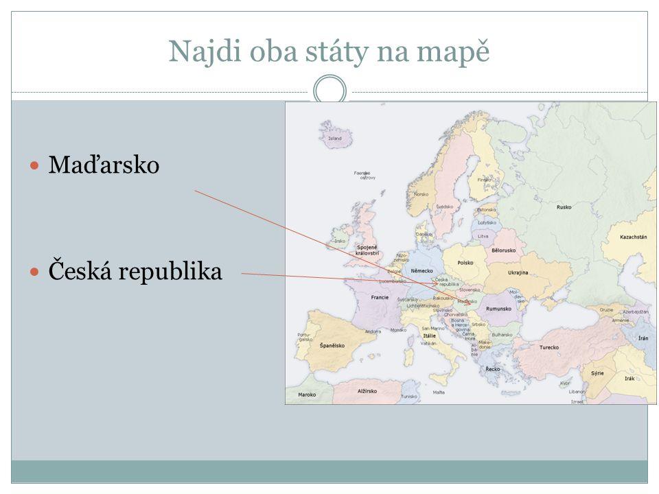 Najdi oba státy na mapě Maďarsko Česká republika