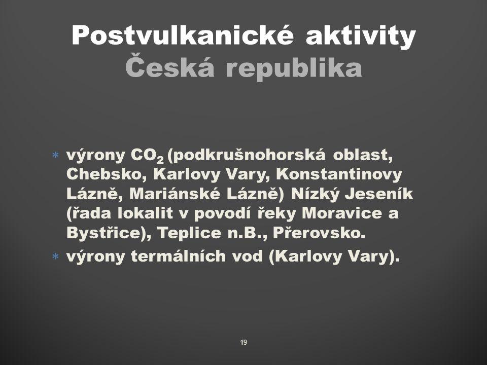  výrony CO 2 (podkrušnohorská oblast, Chebsko, Karlovy Vary, Konstantinovy Lázně, Mariánské Lázně) Nízký Jeseník (řada lokalit v povodí řeky Moravice