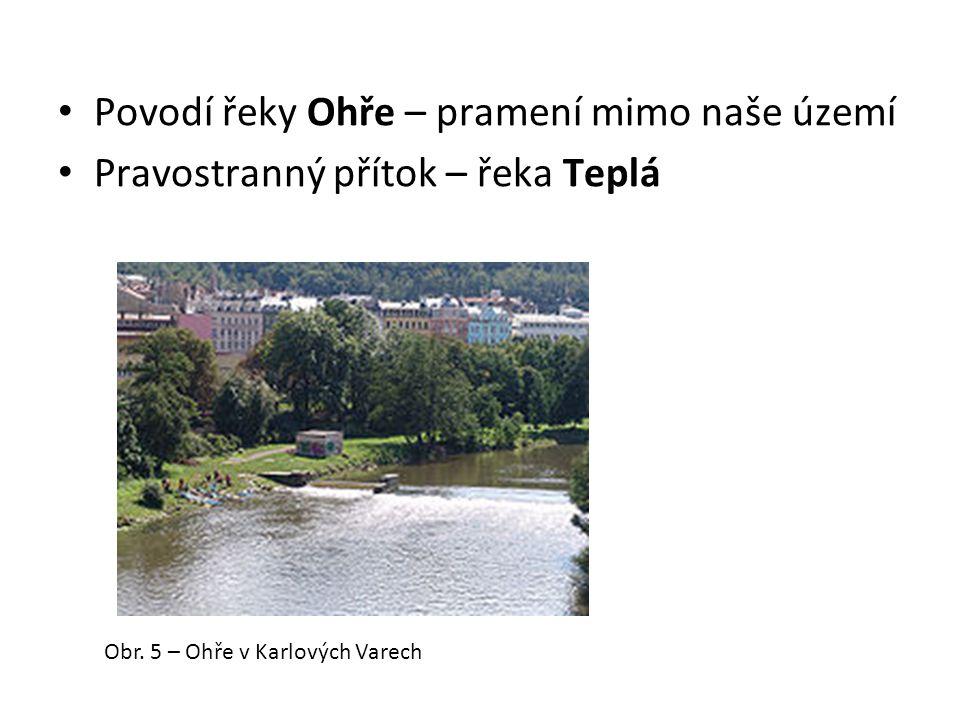 Povodí řeky Ohře – pramení mimo naše území Pravostranný přítok – řeka Teplá Obr.