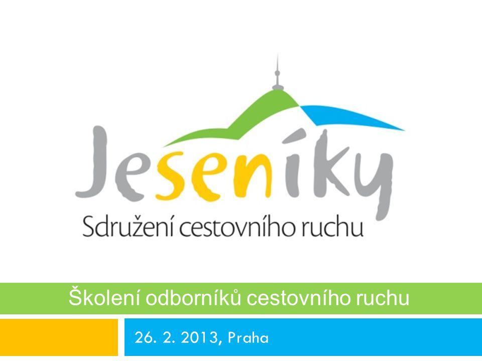 26. 2. 2013, Praha 16. 12. 2011, Velké Losiny Školení odborníků cestovního ruchu