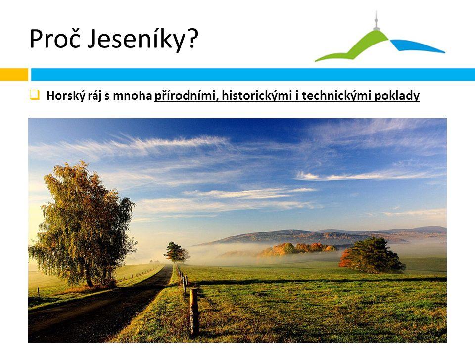 Proč Jeseníky  Horský ráj s mnoha přírodními, historickými i technickými poklady