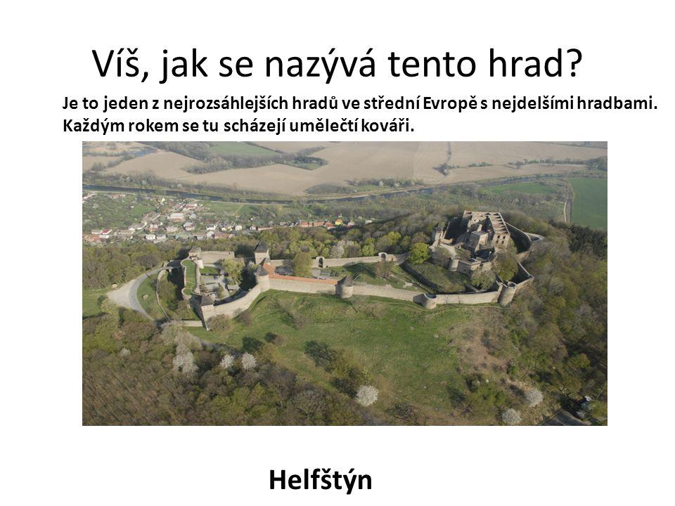 Víš, jak se nazývá tento hrad.