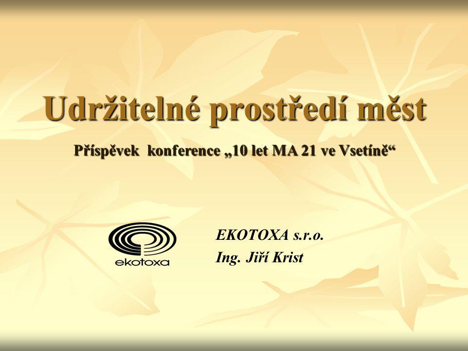 Udržitelné prostředí měst EKOTOXA s.r.o. Ing.