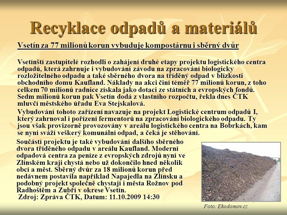 Recyklace odpadů a materiálů Vsetín za 77 milionů korun vybuduje kompostárnu i sběrný dvůr Vsetínští zastupitelé rozhodli o zahájení druhé etapy projektu logistického centra odpadů, která zahrnuje i vybudování závodu na zpracování biologicky rozložitelného odpadu a také sběrného dvora na tříděný odpad v blízkosti obchodního domu Kaufland.