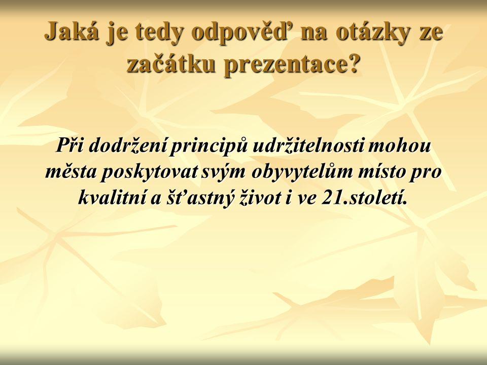 Jaká je tedy odpověď na otázky ze začátku prezentace.