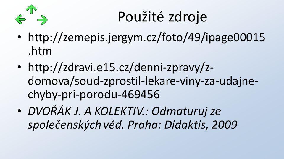 http://zemepis.jergym.cz/foto/49/ipage00015.htm http://zdravi.e15.cz/denni-zpravy/z- domova/soud-zprostil-lekare-viny-za-udajne- chyby-pri-porodu-4694