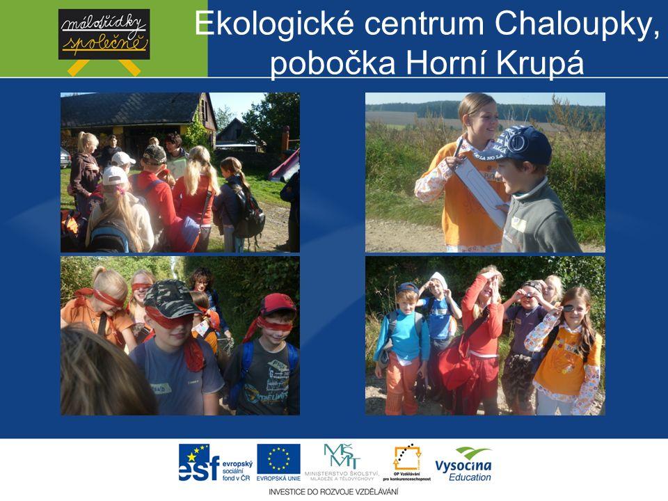 Ekologické centrum Chaloupky, pobočka Horní Krupá