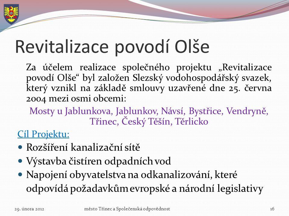 """Revitalizace povodí Olše Za účelem realizace společného projektu """"Revitalizace povodí Olše byl založen Slezský vodohospodářský svazek, který vznikl na základě smlouvy uzavřené dne 25."""