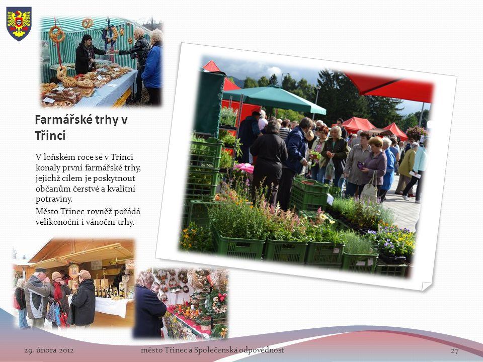Farmářské trhy v Třinci V loňském roce se v Třinci konaly první farmářské trhy, jejichž cílem je poskytnout občanům čerstvé a kvalitní potraviny.