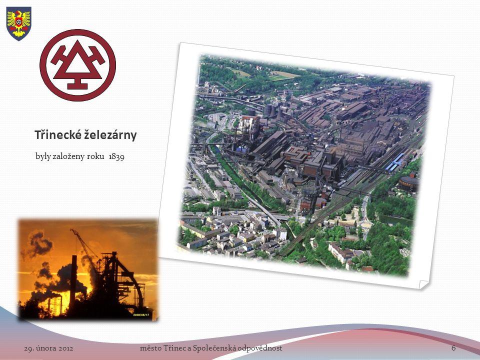 Třinecké železárny byly založeny roku 1839 29. února 2012město Třinec a Společenská odpovědnost6