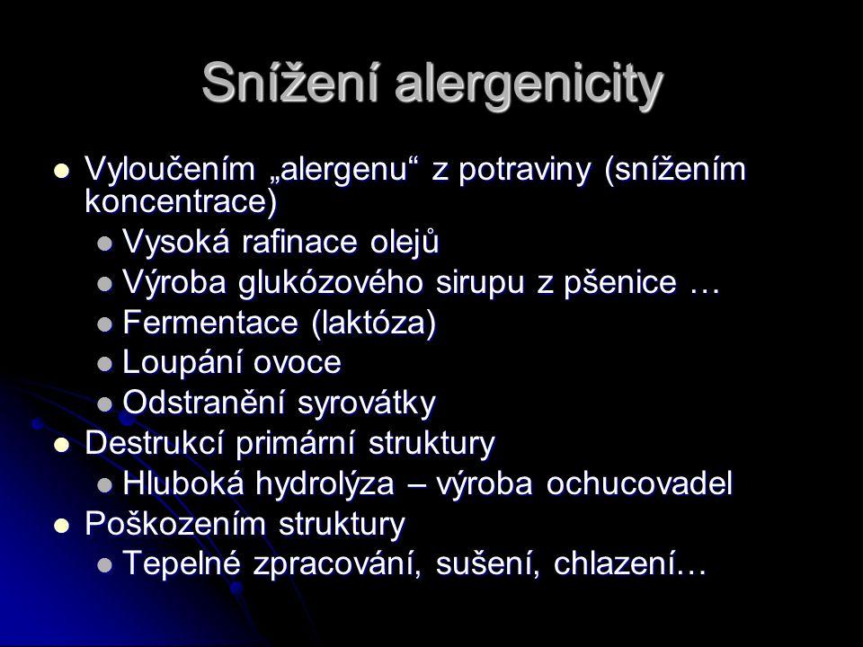 """Snížení alergenicity Vyloučením """"alergenu"""" z potraviny (snížením koncentrace) Vyloučením """"alergenu"""" z potraviny (snížením koncentrace) Vysoká rafinace"""