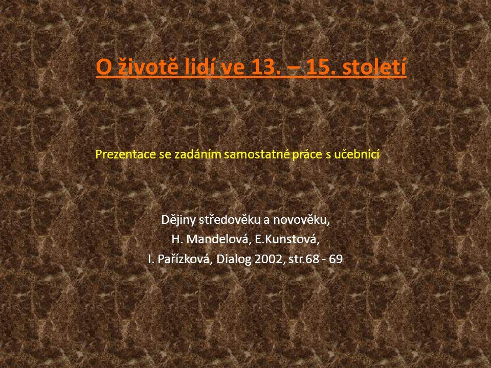 Prezentace se zadáním samostatné práce s učebnicí Dějiny středověku a novověku, H.