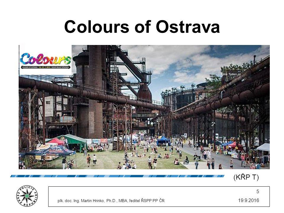 19.9.2016 5 plk. doc. Ing. Martin Hrinko, Ph.D., MBA, ředitel ŘSPP PP ČR Colours of Ostrava Foto: Policie ČR Foto: Tyden.cz (KŘP T)
