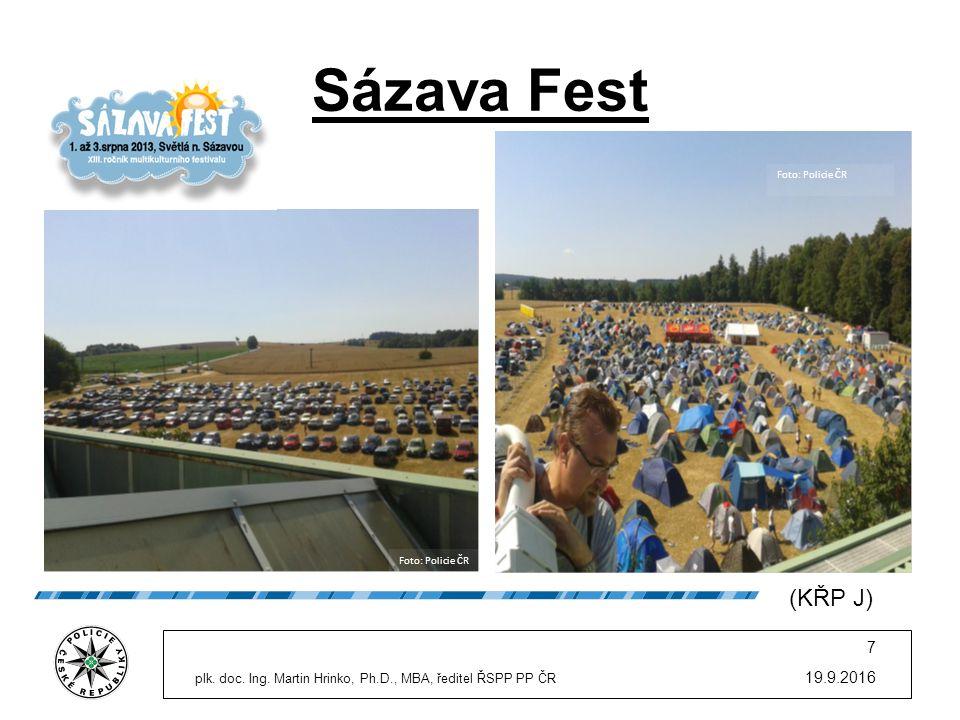 19.9.2016 7 plk. doc. Ing. Martin Hrinko, Ph.D., MBA, ředitel ŘSPP PP ČR Sázava Fest Foto: Policie ČR (KŘP J)