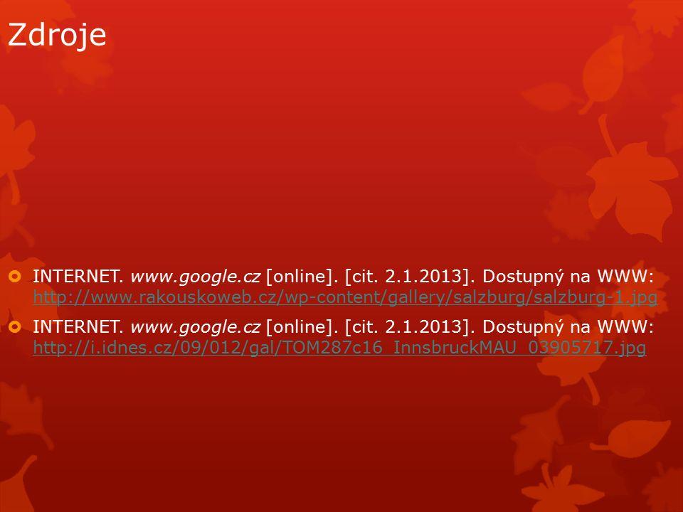 Zdroje  INTERNET. www.google.cz [online]. [cit.