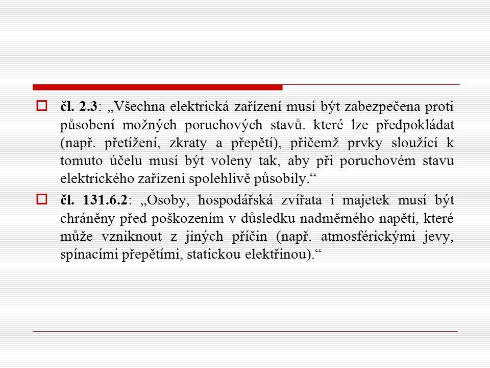 """ čl. 2.3: """"Všechna elektrická zařízení musí být zabezpečena proti působení možných poruchových stavů. které lze předpokládat (např. přetížení, zkraty"""