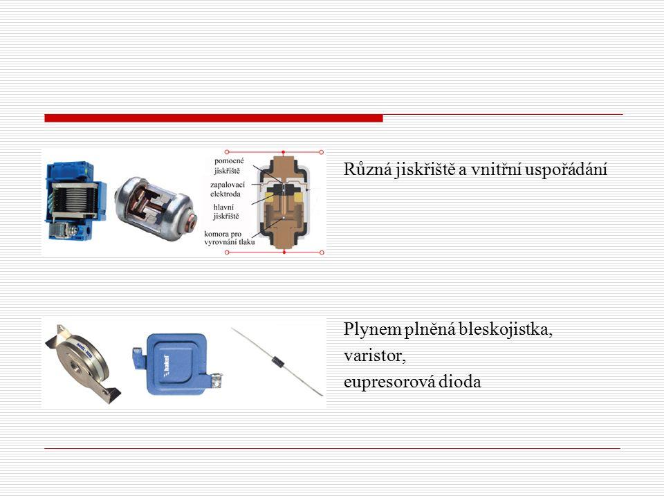 Různá jiskřiště a vnitřní uspořádání Plynem plněná bleskojistka, varistor, eupresorová dioda