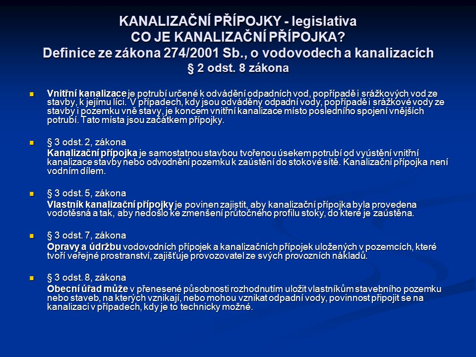 KANALIZAČNÍ PŘÍPOJKY - legislativa CO JE KANALIZAČNÍ PŘÍPOJKA.