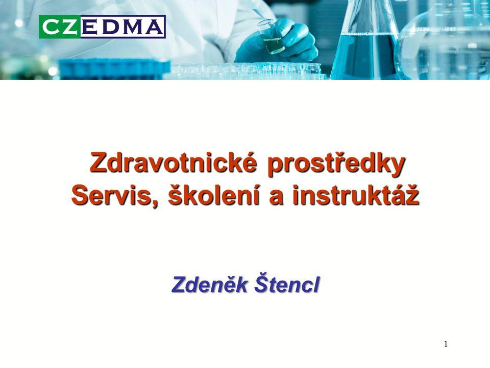 Zdravotnické prostředky Servis, školení a instruktáž 1 Zdeněk Štencl