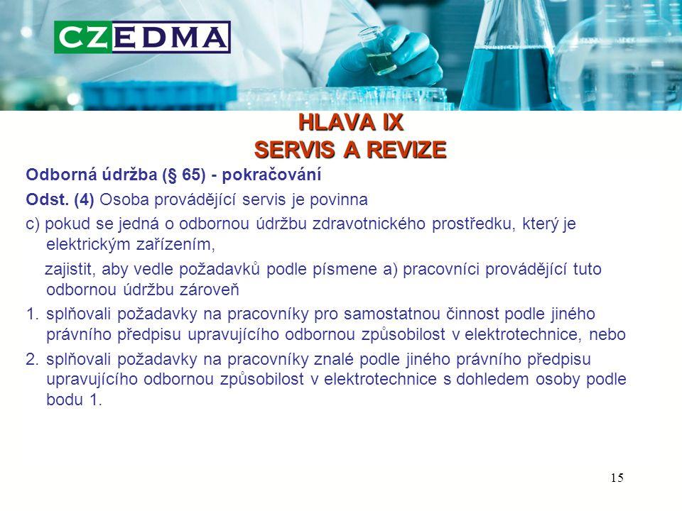 HLAVA IX SERVIS A REVIZE Odborná údržba (§ 65) - pokračování Odst.