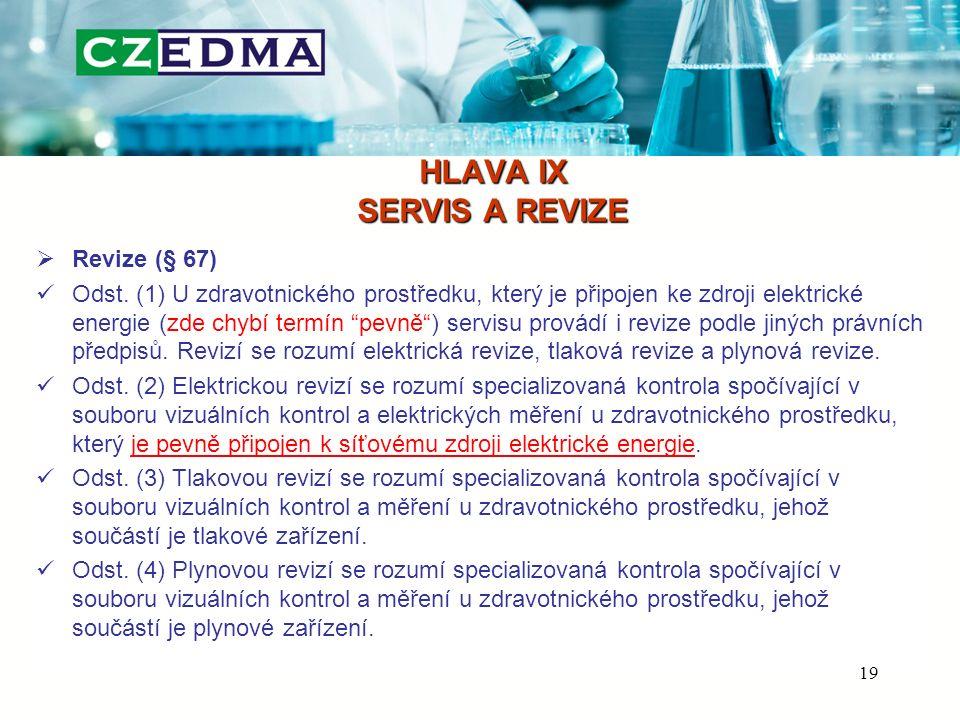 HLAVA IX SERVIS A REVIZE  Revize (§ 67) Odst.