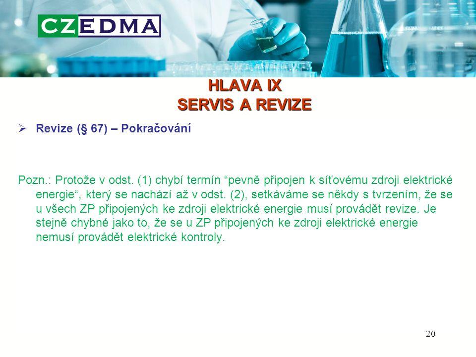HLAVA IX SERVIS A REVIZE  Revize (§ 67) – Pokračování Pozn.: Protože v odst.