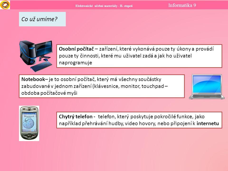 Elektronické učební materiály - II. stupeň Informatika 9 Co už umíme.